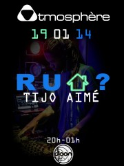 «R U HOUSE ?» w/ Tijo Aimé