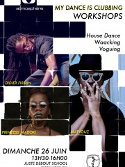 « MY DANCE IS CLUBBING » Workshops